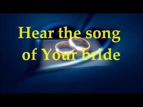 Hear the Song of Your Beautiful Bride, YAHUSHUA! (PaulWilbur)