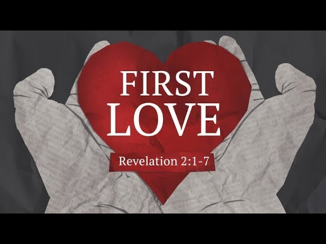 First Love (Rev. 2,3) – JamesBlock